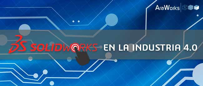 SOLIDWORKS en la Industria 4.0