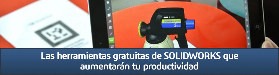 Las herramientas gratuitas de SOLIDWORKS que aumentarán tu productividad