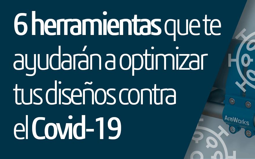 6 herramientas que te ayudarán a optimizar tus diseños contra el Covid-19