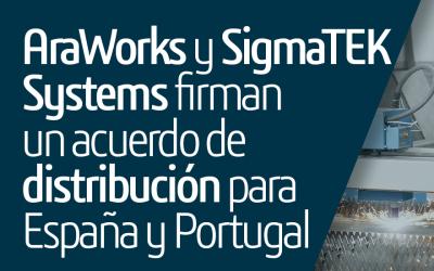 AraWorks y SigmaTEK Systems firman un acuerdo de distribución para España y Portugal