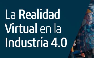 La Realidad Virtual en la Industria 4.0