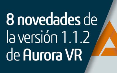 8 novedades de la versión 1.1.2 de Aurora VR