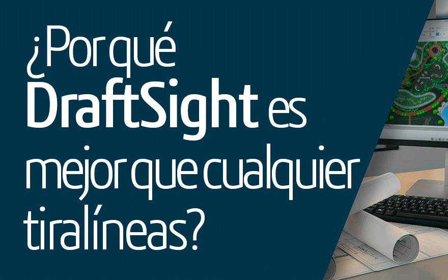 ¿Por qué DraftSight es mejor que cualquier tiralíneas?